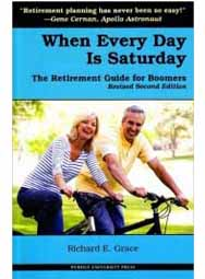 When Every Day Is Saturday: The Retirement Guide for Boomers, Revised Second Edition (paperback book)