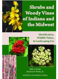 Shrubs and Woody Vines of Indiana and the Midwest: Identification, Wildlife Values, and Landscaping Use (Paperback)