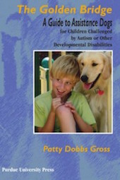 Golden Bridge: A Guide to Assistance Dogs for Children Challenged by Autism or Other Developmental Disabilities (Paperback)