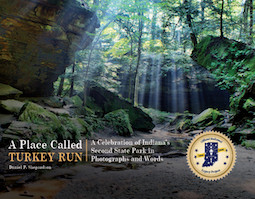 A Place Called Turkey Run: A Celebration of Indiana's Second State Park in Photographs and Words (Hardback)
