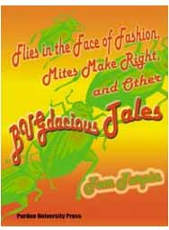 Flies in the Face of Fashion, Mites Make Right, and Other Bugdacious Tales (Paperback)